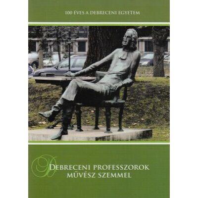 Debreceni professzorok művész szemmel
