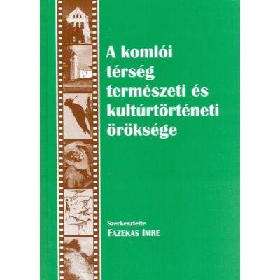 A komlói térség természeti és kultúrtörténeti öröksége