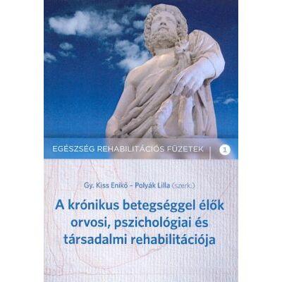 A krónikus betegséggel élők orvosi, pszichológiai és társadalmi rehabilitációja