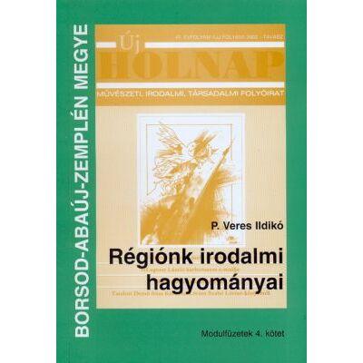 Régiónk irodalmi hagyományai (Borsod-Abaúj-Zemplén megye)