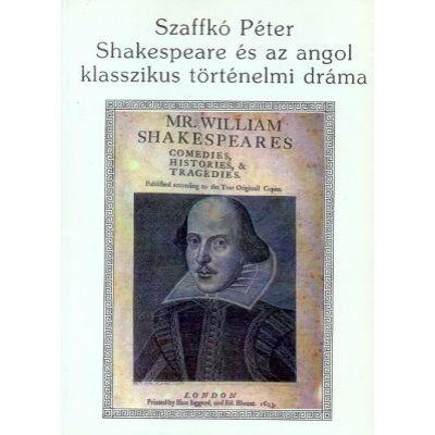 Shakespeare és az angol klasszikus történelmi dráma