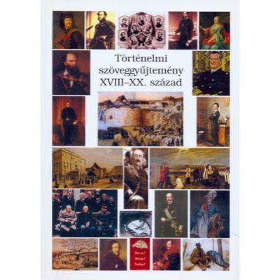 Történelmi szöveggyűjtemény XVIII-XX. század