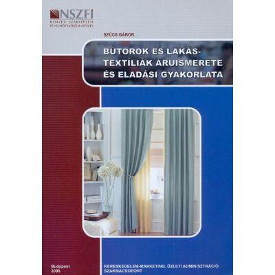 Bútorok és lakástextíliák áruismerete és eladási gyakorlata