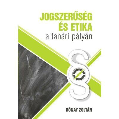Jogszerűség és etika a tanári pályán