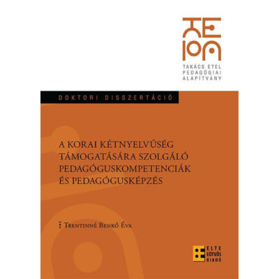 A korai kétnyelvűség támogatására szolgáló pedagóguskompetenciák és pedagógusképzés