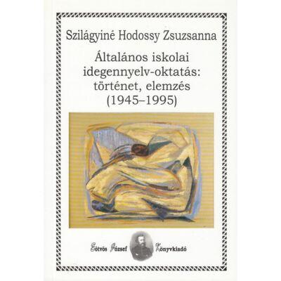 Általános iskolai idegennyelv-oktatás: történet, elemzés (1945-1995)