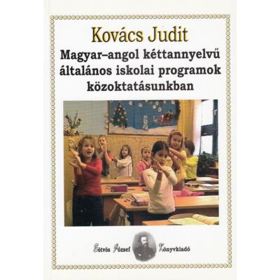 Magyar-angol kéttannyelvű általános iskolai programok közoktatásunkban
