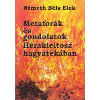 Metaforák és gondolatok Hérakleitosz hagyatékában