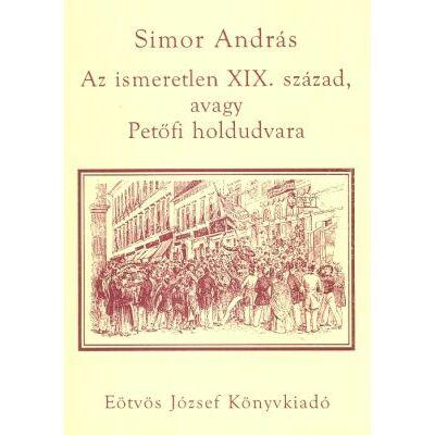 Az ismeretlen XIX. század, avagy Petőfi holdudvara