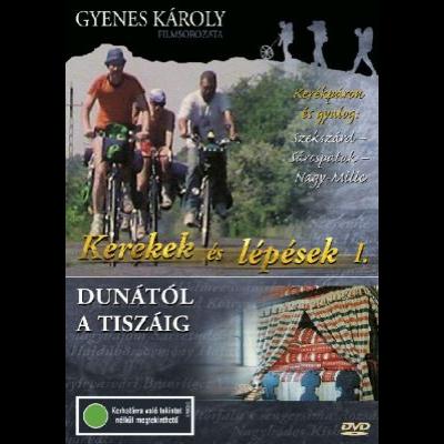 Kerekek és lépések I. (Dunától a Tiszáig) DVD
