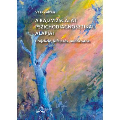 A rajzvizsgálat pszichodiagnosztikai alapjai