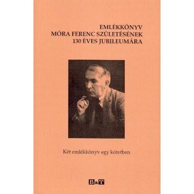 Emlékkönyv Móra Ferenc születésének 130 éves jubileumára