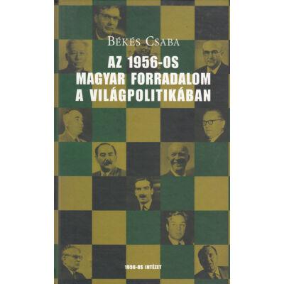 Az 1956-os magyar forradalom a világpolitikában