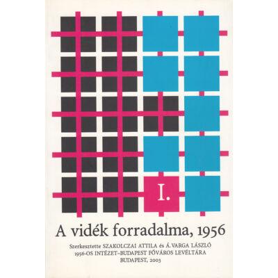 A vidék forradalma, 1956 I. kötet