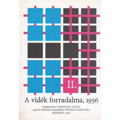 A vidék forradalma, 1956 II. kötet