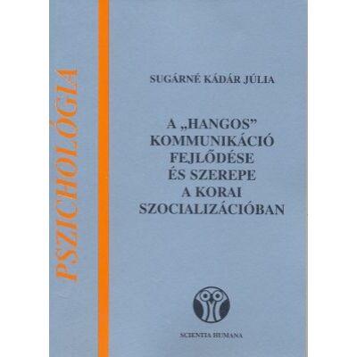 """A """"hangos"""" kommunikáció fejlődése és szerepe a korai szocializációban"""