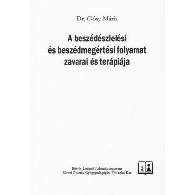 A beszédészlelési és beszédmegértési folyamat zavarai és terápiája