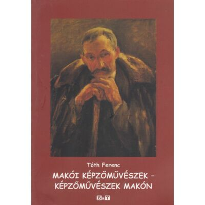 Makói képzőművészek - képzőművészek Makón