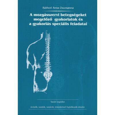 A mozgásszervi betegségeket megelőző gyakorlatok és a gyakorlás speciális feladatai