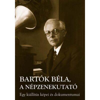 Bartók Béla, a népzenekutató
