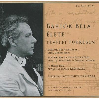 Bartók Béla élete levelei tükrében (CD-ROM)