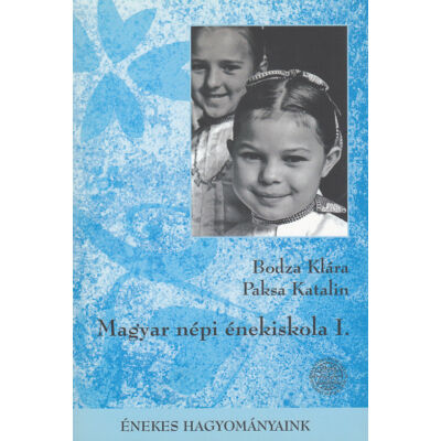 Magyar népi énekiskola I.