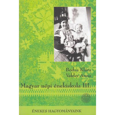 Magyar népi énekiskola III.