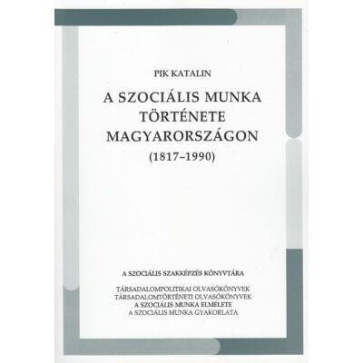 A szociális munka története Magyarországon (1817-1990)