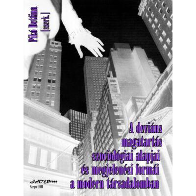 A deviáns magatartás szociológiai alapjai és megjelenési formái a modern társadalomban