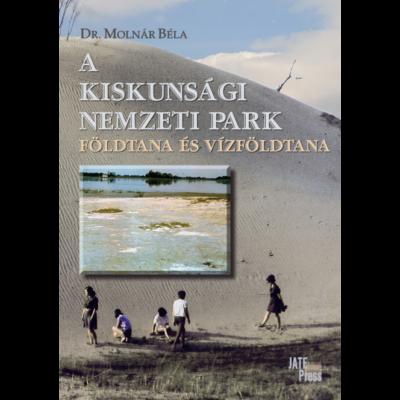 A Kiskunsági Nemzeti Park földtana és vízföldtana