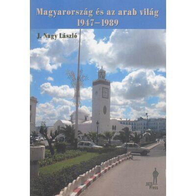Magyarország és az arab világ 1947-1989