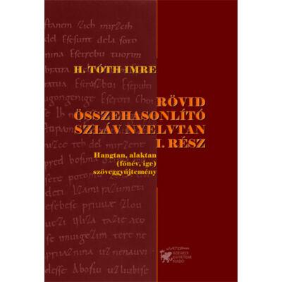Rövid összehasonlító szláv nyelvtan I. rész