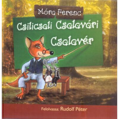 Csilicsali Csalavári Csalavér (MP3-melléklettel)