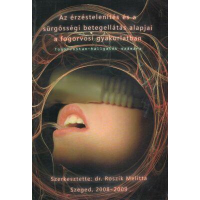 Az érzéstelenítés és a sürgősségi betegellátás alapjai a fogorvosi gyakorlatban
