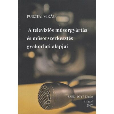 A televíziós műsorgyártás és műsorszerkesztés gyakorlati alapjai