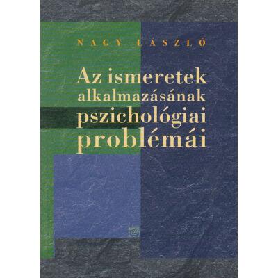 Az ismeretek alkalmazásának pszichológiai problémái