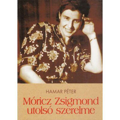 Móricz Zsigmond utolsó szerelme