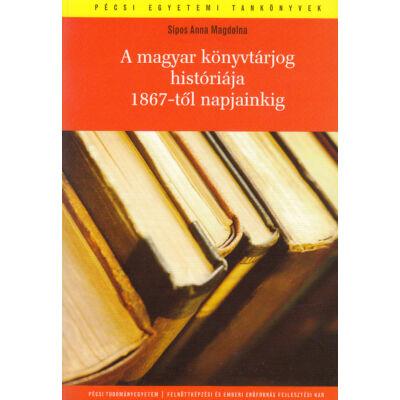 A magyar könyvtárjog históriája 1867-től napjainkig
