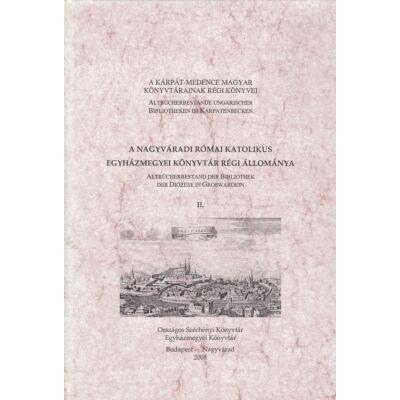 A Nagyváradi Római Katolikus Egyházmegyei Könyvtár régi állománya II.