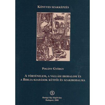 A történelem, a vallási irodalom és a Biblia-kiadások kútfői és szakirodalma