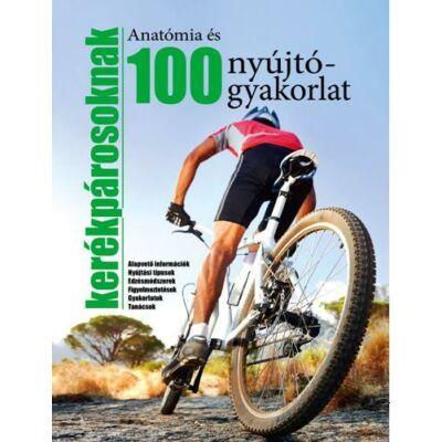 Anatómia és 100 nyújtógyakorlat kerékpározóknak