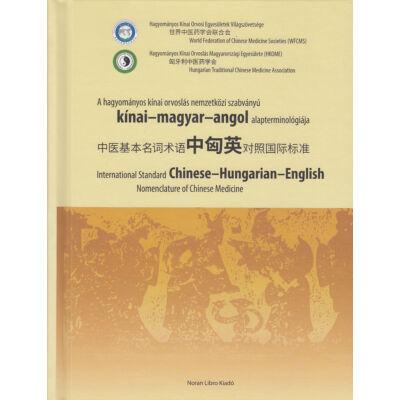 A hagyományos kínai orvoslás nemzetközi szabványú kínai-magyar-angol alapterminológiája