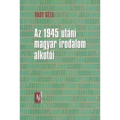 Az 1945 utáni magyar irodalom alkotói