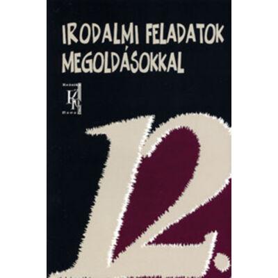 Irodalmi feladatok megoldásokkal 12. évfolyam (KN 0043)