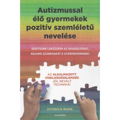 Autizmussal élő gyermekek pozitív szemléletű nevelése