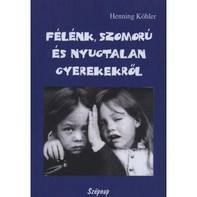 Félénk, szomorú és nyugtalan gyerekekről