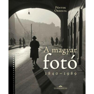 A magyar fotó 1840–1989