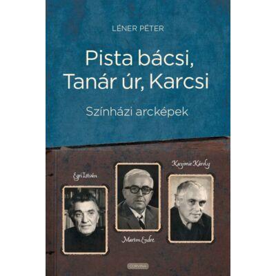 Pista bácsi, Tanár úr, Karcsi