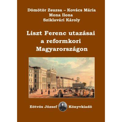 Liszt Ferenc utazásai a reformkori Magyarországon