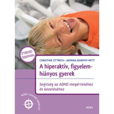 A hiperaktív, figyelemhiányos gyerek